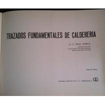Trazados Fundamentales De La Caldereria,iñigo,edt. G. Gili