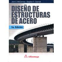 Diseño De Estructuras De Acero 5/ed - Mccormac / Alfaomega