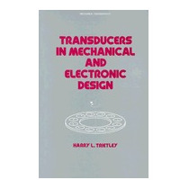 Transducers In Mechanical And Electronic, Harry L Trietley