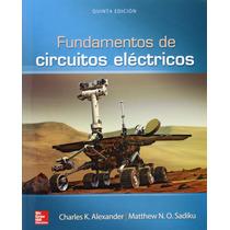 Libro Fundamentos De Circuitos Electricos - Alexander+regalo