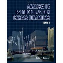 Libro Analisis De Estructuras Con Cargas Dinamicas - Tomo 2