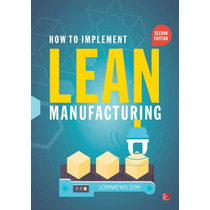 How To Implement Lean Manufacturing 2nd Ed. 2015