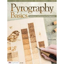 Fundamentos Pyrography: Técnicas Y Ejercicios Para Principia