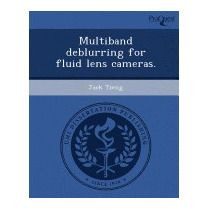 Multiband Deblurring For Fluid Lens Cameras., Jack Tzeng