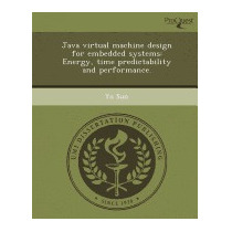 Java Virtual Machine Design For Embedded Systems:, Yu Sun