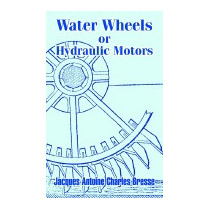 Water Wheels Or Hydraulic Motors, Jacques Antoine Charles