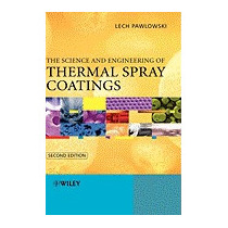 Science And Engineering Of Thermal Spray, Lech Pawlowski