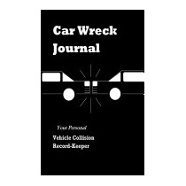 Car Wreck Journal: Your Personal Vehicle Collision, V C