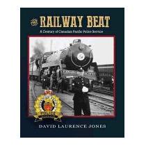 Railway Beat: A Century Of Canadian, David Laurence Jones