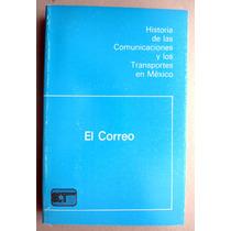 Historia Del Correo En México. Enrique Cárdenas De La Peña