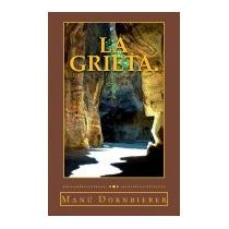 Grieta.: Cuentos En Otras Dimensiones., Manu Dornbierer
