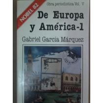 García Márquez, De Europa Y América, 1a. Ed.1984,386p Nue-vo