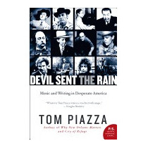 Devil Sent The Rain: Music And Writing In, Tom Piazza
