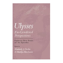 Ulysses--en-gendered Perspectives:, Kimberly J Devlin