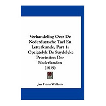 Verhandeling Over De Nederduytsche Tael, Jan Frans Willems