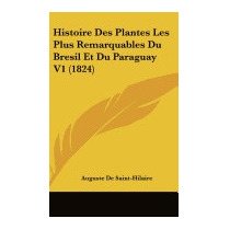 Histoire Des Plantes Les Plus, Auguste De Saint-hilaire