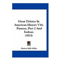 Great Debates In American History V14:, Marion Mills Miller