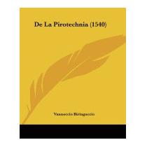 De La Pirotechnia (1540), Vannoccio Biringuccio