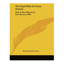 Papal Bull, In Coena Domini: With A, Catholic Church Roman