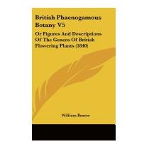 British Phaenogamous Botany V5: Or Figures, William Baxter