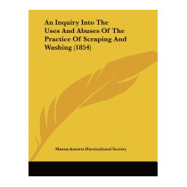 Inquiry Into The Uses And Abuses Of The, Massachusetts