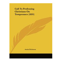 Call To Professing Christians On, Austin Dickinson
