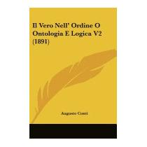Il Vero Nell Ordine O Ontologia E Logica V2, Augusto Conti