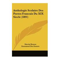 Anthologie Scolaire Des Poetes Francais Du, Martial Besson