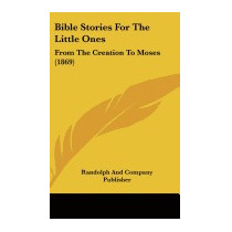 Bible Stories For The Little Ones:, And Company Publisher
