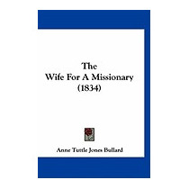 Wife For A Missionary (1834), Anne Tuttle Jones Bullard