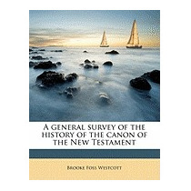 General Survey Of The History Of The, Brooke Foss Westcott