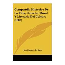 Compendio Historico De La Vida,, Josef Ignacio De Salas