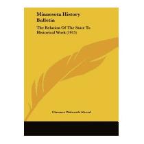 Minnesota History Bulletin: The, Clarence Walworth Alvord