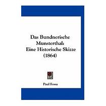 Das Bundnerische Munsterthal: Eine Historische, Paul Fossa