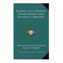 Journal Of A Soldier Under Kearny, George Rutledge Gibson