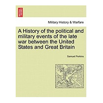 History Of The Political And Military Events, Samuel Perkins