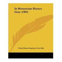 In Memoriam Horace Gray (1903), States Supreme Court Bar