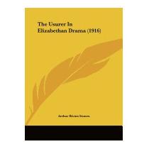 Usurer In Elizabethan Drama (1916), Arthur Bivins Stonex