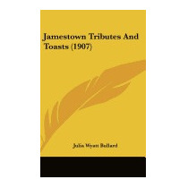Jamestown Tributes And Toasts (1907), Julia Wyatt Bullard
