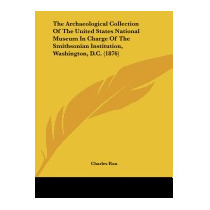 Archaeological Collection Of The United States, Charles Rau