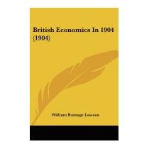 British Economics In 1904 (1904), William Ramage Lawson