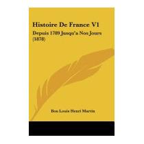 Histoire De France V1: Depuis 1789, Bon Louis Henri Martin