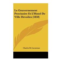 Le Gouvernement Provisoire Et Lhotel, Charles De Lavarenne