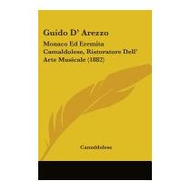 Guido D Arezzo: Monaco Ed Eremita Camaldolese,, Camaldolese
