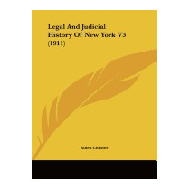 Legal And Judicial History Of New York V3, Alden Chester