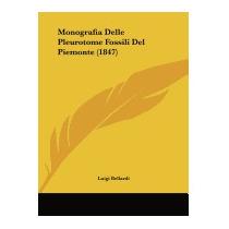 Monografia Delle Pleurotome Fossili Del, Luigi Bellardi