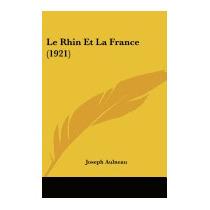 Le Rhin Et La France (1921), Joseph Aulneau