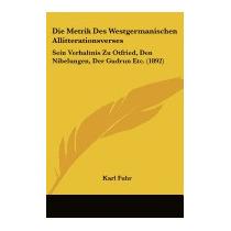 Die Metrik Des Westgermanischen, Karl Fuhr