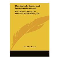 Das Deutsche Worterbuch Der Gebruder, Rudolf Von Raumer