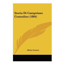 Storia Di Campriano Contadino (1884), Albino Zenatti
